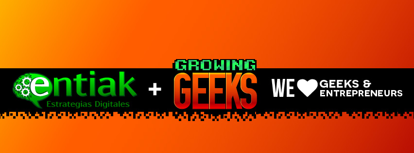 Entiak Growing Geeks - We love Geeks and Entrepreneurs B